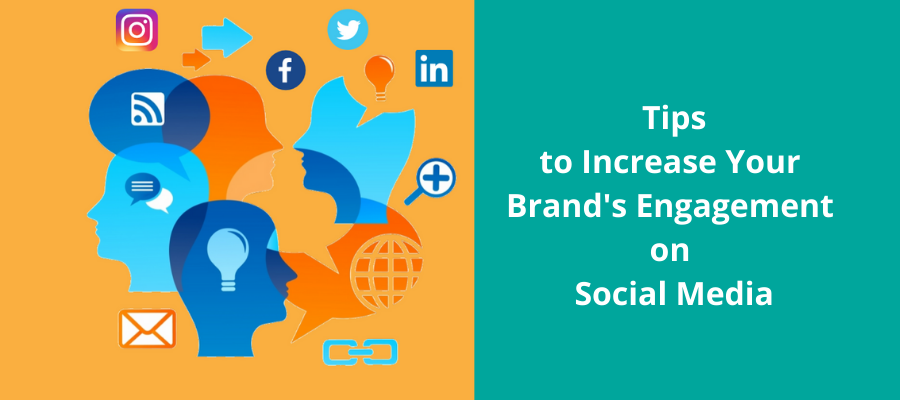 Tips to Increase Your Brand Engagement on Social Media
