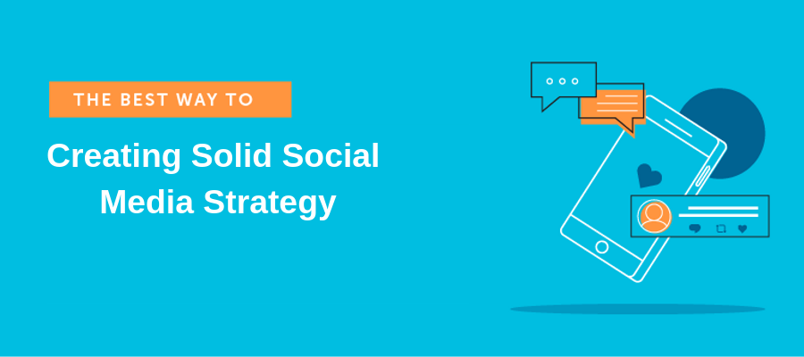 4 Steps for Creating Solid Social Media Strategy