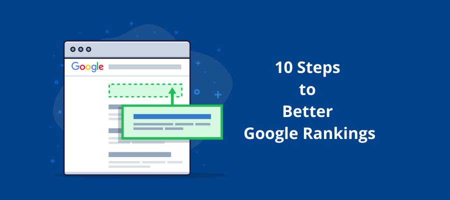 10 Steps to Better Google Rankings