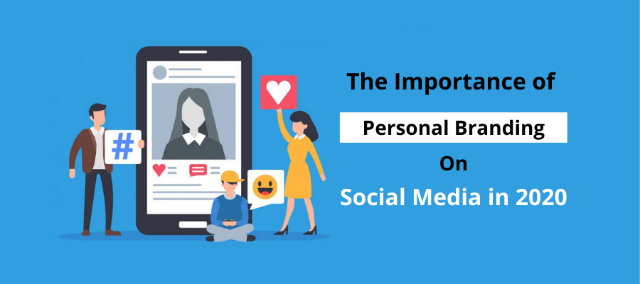The Importance of Personal Branding on Social Media in 2020